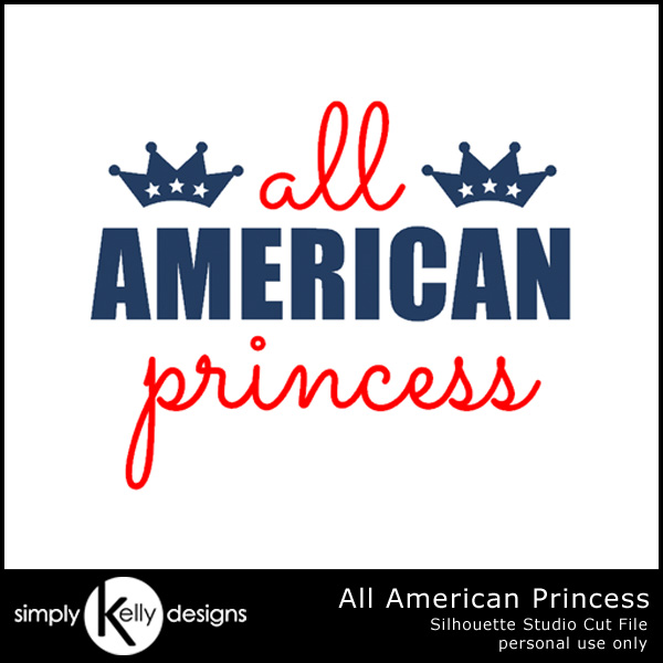 http://simplykellydesigns.com/blog/wp-content/uploads/2014/07/SimplyKellyDesigns_AllAmericanPrincessCutFile_Preview.jpg