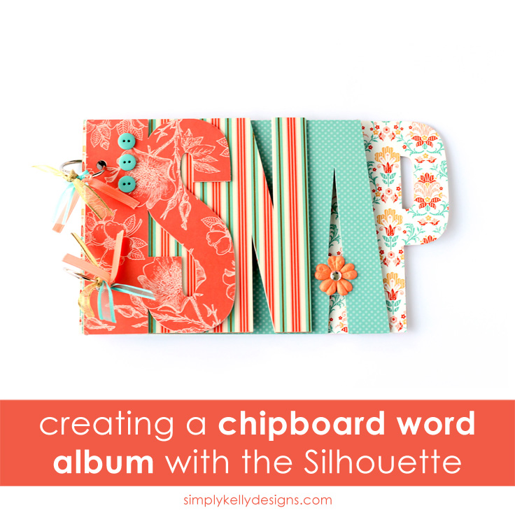 How to make a custom chipboard word album with the